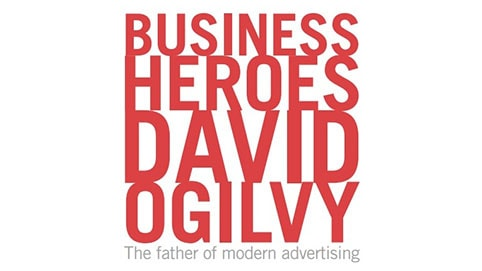 Business Heroes  David Ogilvy  The father of modern advertising