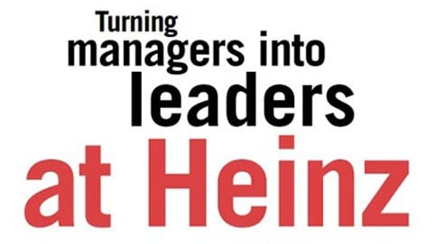 Turning managers into leaders at Heinz