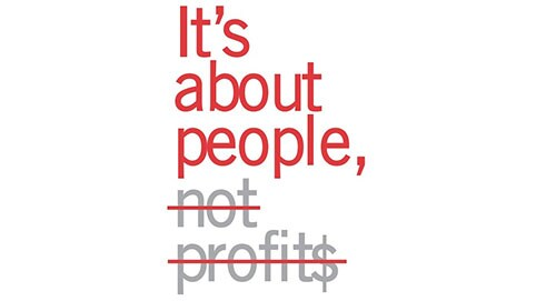 Its about people not profit