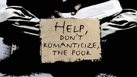 Help dont romanticize the poor