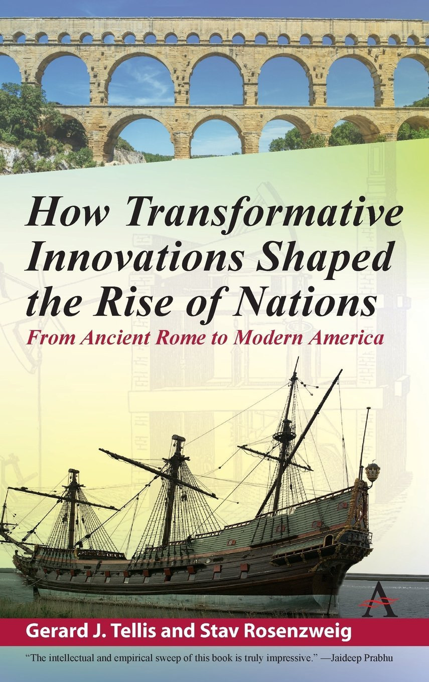 How Transformative Innovations Shaped the Rise of Nations From Ancient Rome to Modern America