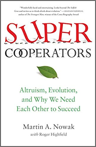 SuperCooperators Altruism Evolution and Why We Need Each Other to Succeed